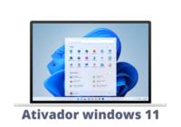 Ativador Windows 11Ativador Windows 11